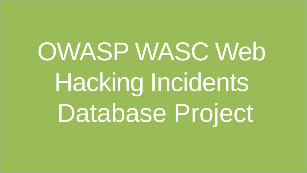 OWASP WASC Web Hacking Incidents Database Proje...