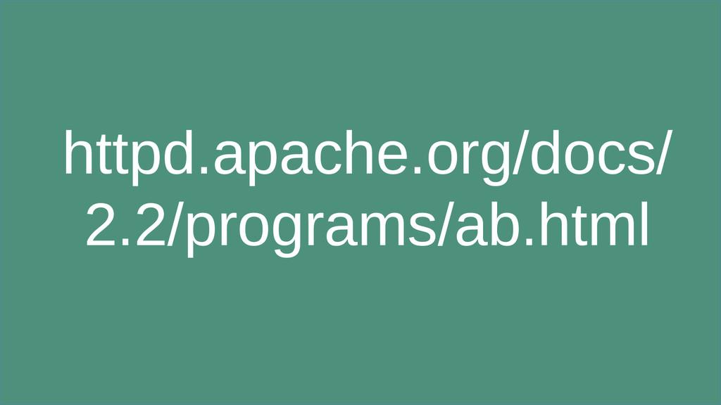 httpd.apache.org/docs/ 2.2/programs/ab.html