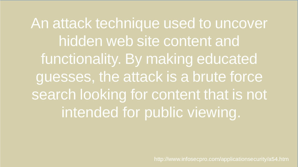 An attack technique used to uncover hidden web ...