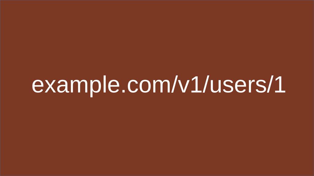 example.com/v1/users/1
