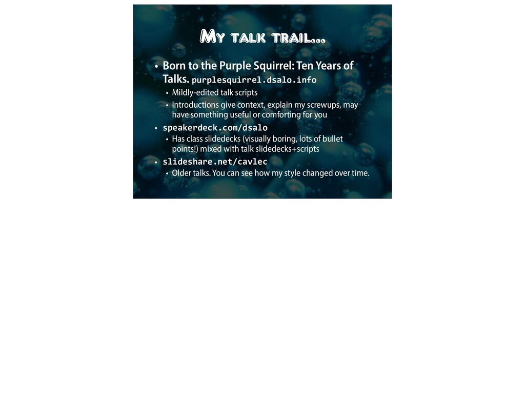My talk trail… • Born to the Purple Squirrel: T...