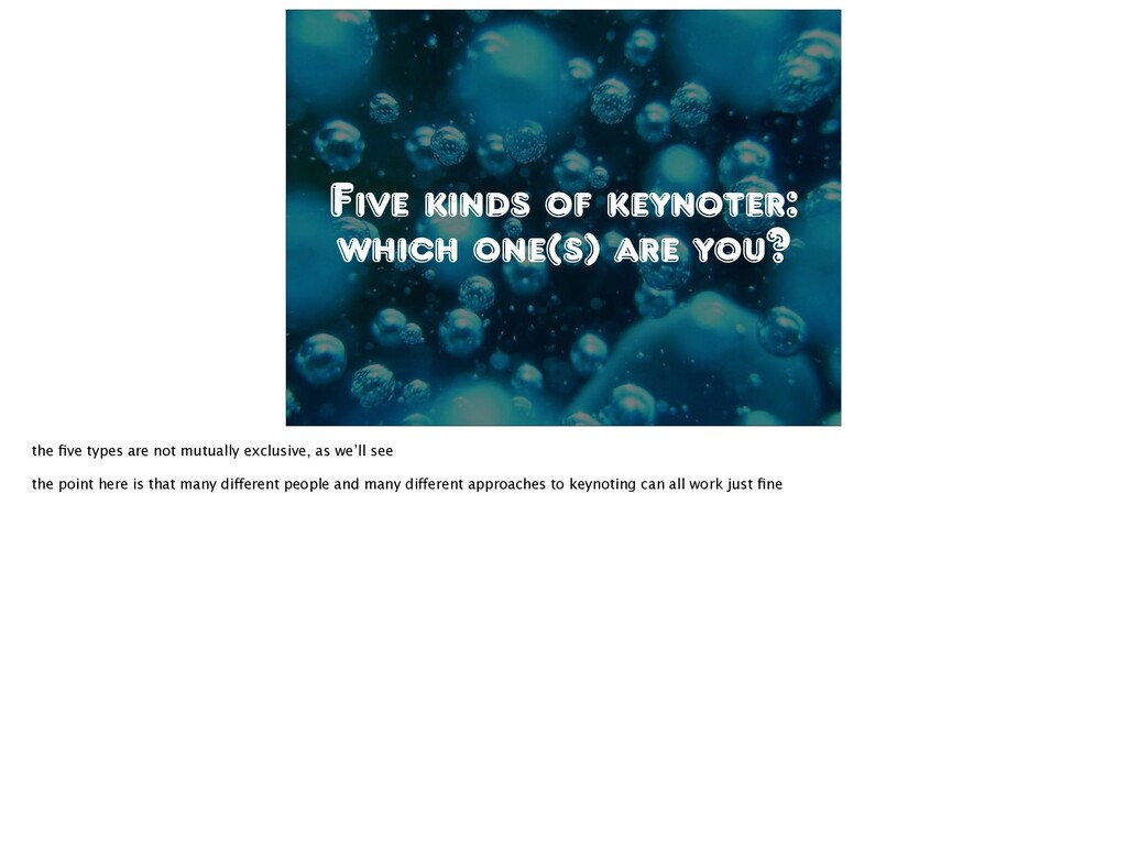 Five kinds of keynoter: which one(s) are you? t...