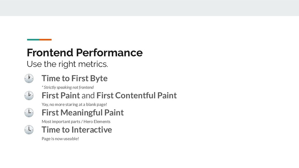 Frontend Performance Use the right metrics.  Ti...