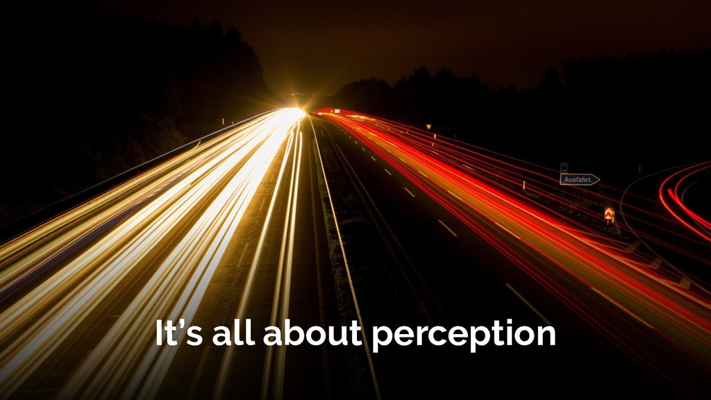 It's all about perception