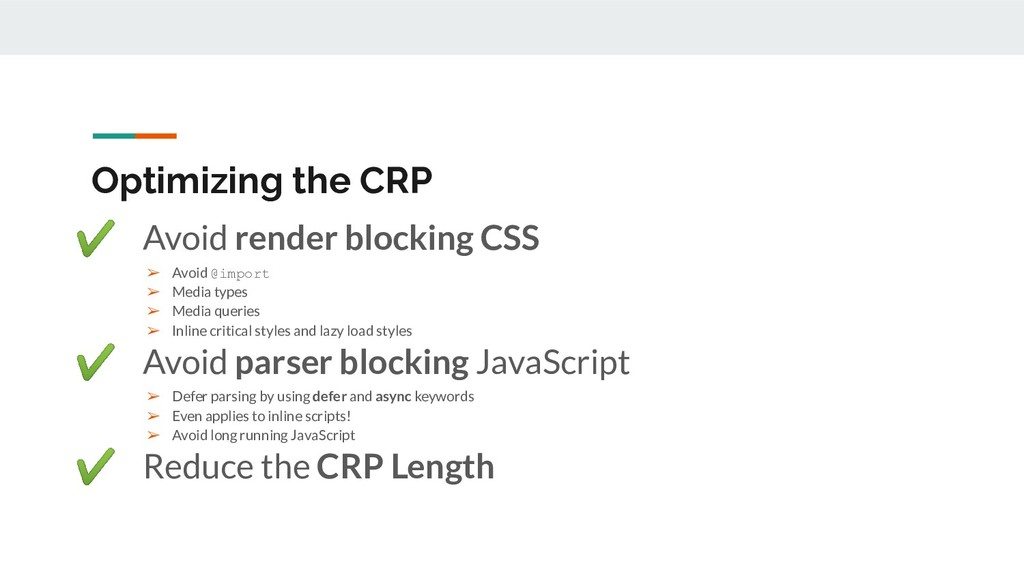 Optimizing the CRP ✔ Avoid render blocking CSS ...
