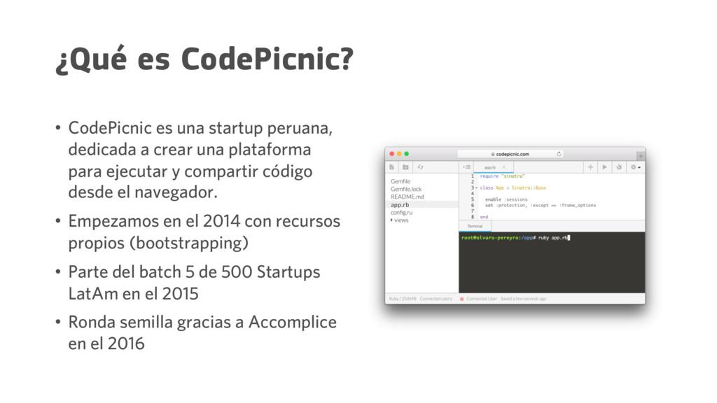 ¿Qué es CodePicnic? • CodePicnic es una startup...