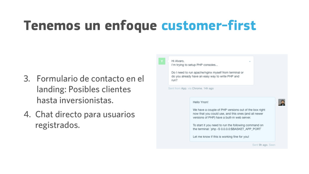 Tenemos un enfoque customer-first 3. Formulario...