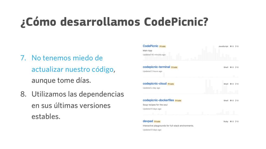 ¿Cómo desarrollamos CodePicnic? 7. No tenemos m...