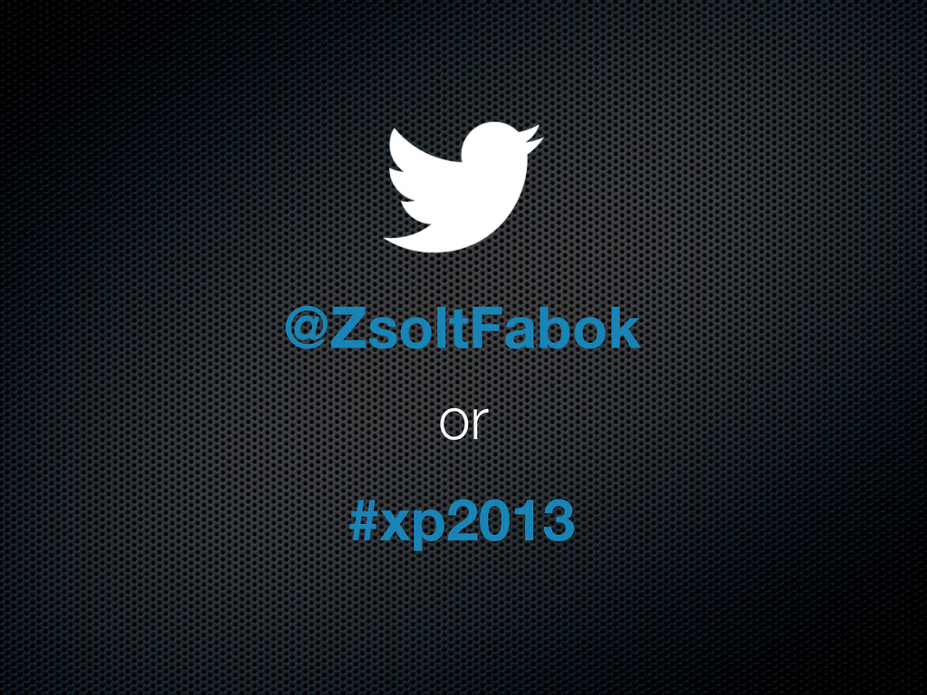 @ZsoltFabok or #xp2013
