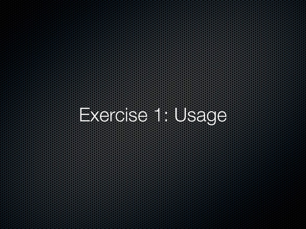 Exercise 1: Usage