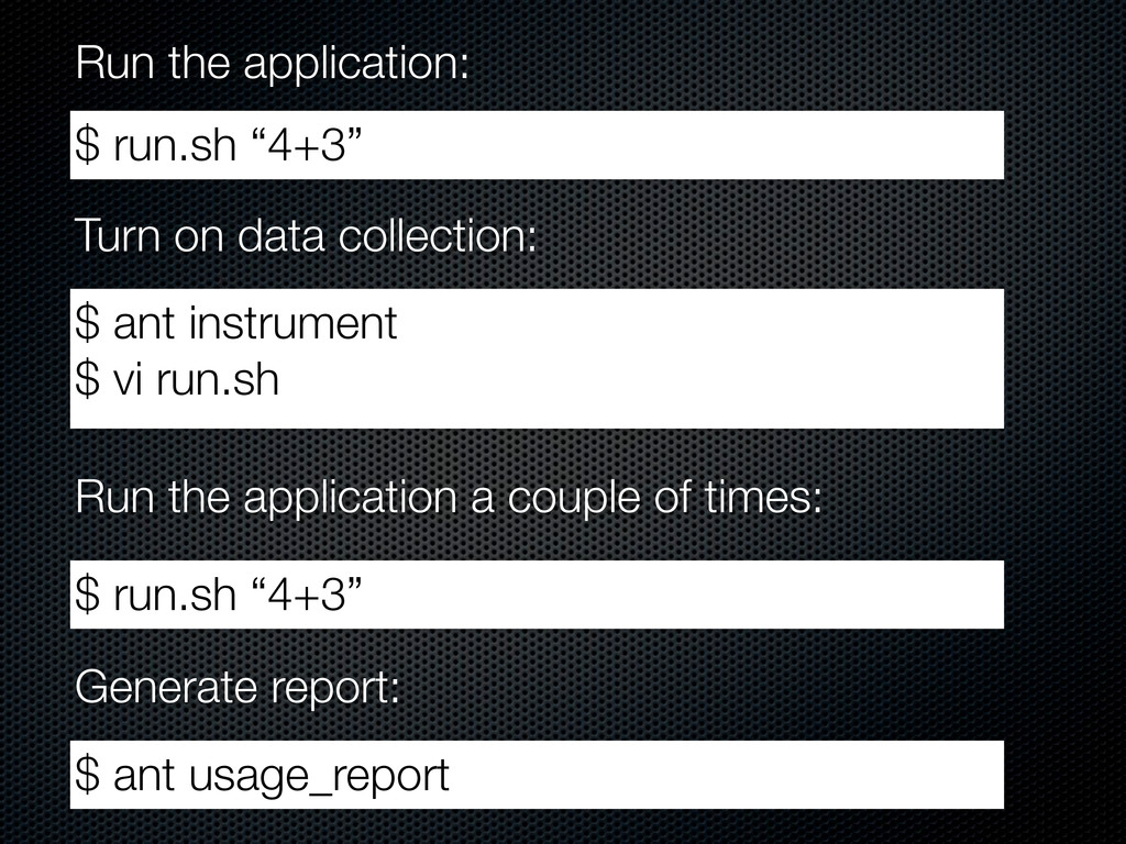 "Run the application: $ run.sh ""4+3"" Turn on dat..."
