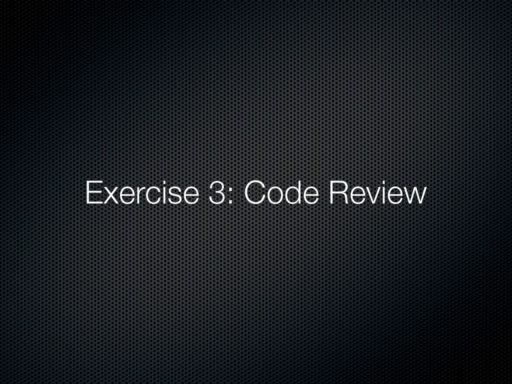 Exercise 3: Code Review