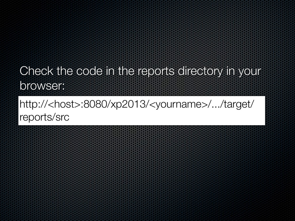 Check the code in the reports directory in your...