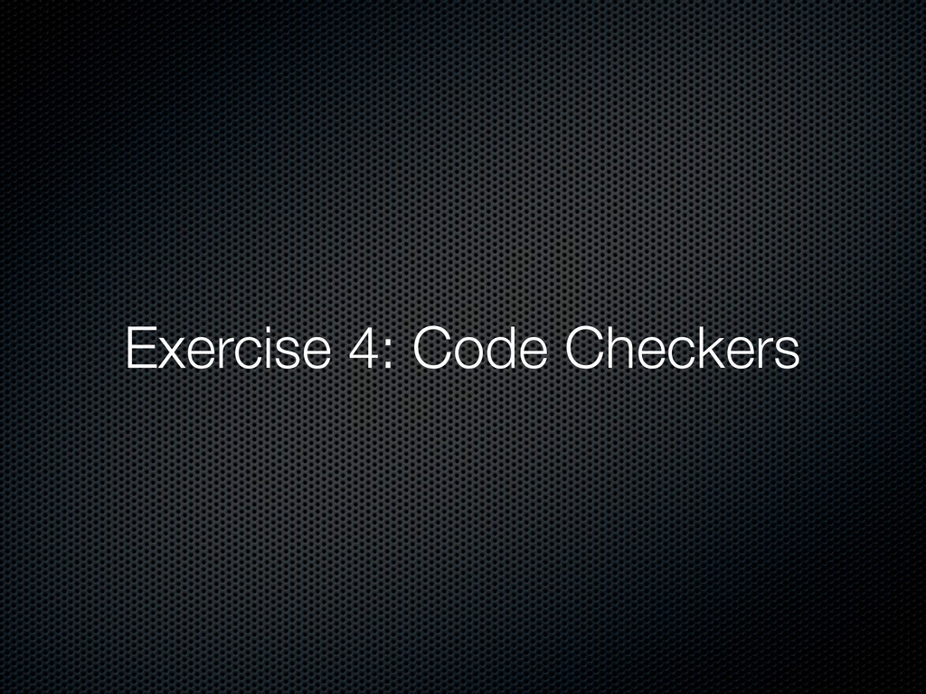 Exercise 4: Code Checkers