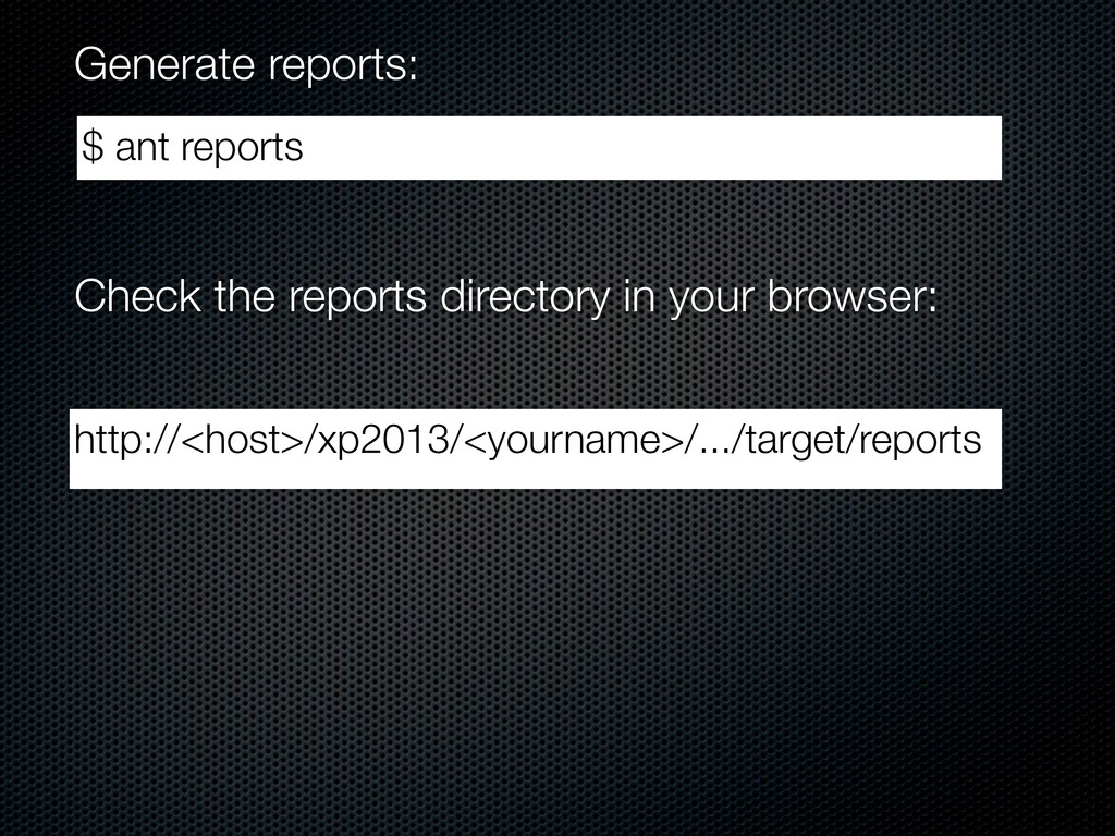 Check the reports directory in your browser: ht...