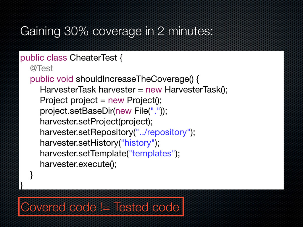 Gaining 30% coverage in 2 minutes: public class...