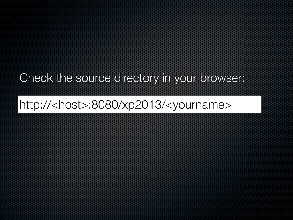 Check the source directory in your browser: htt...