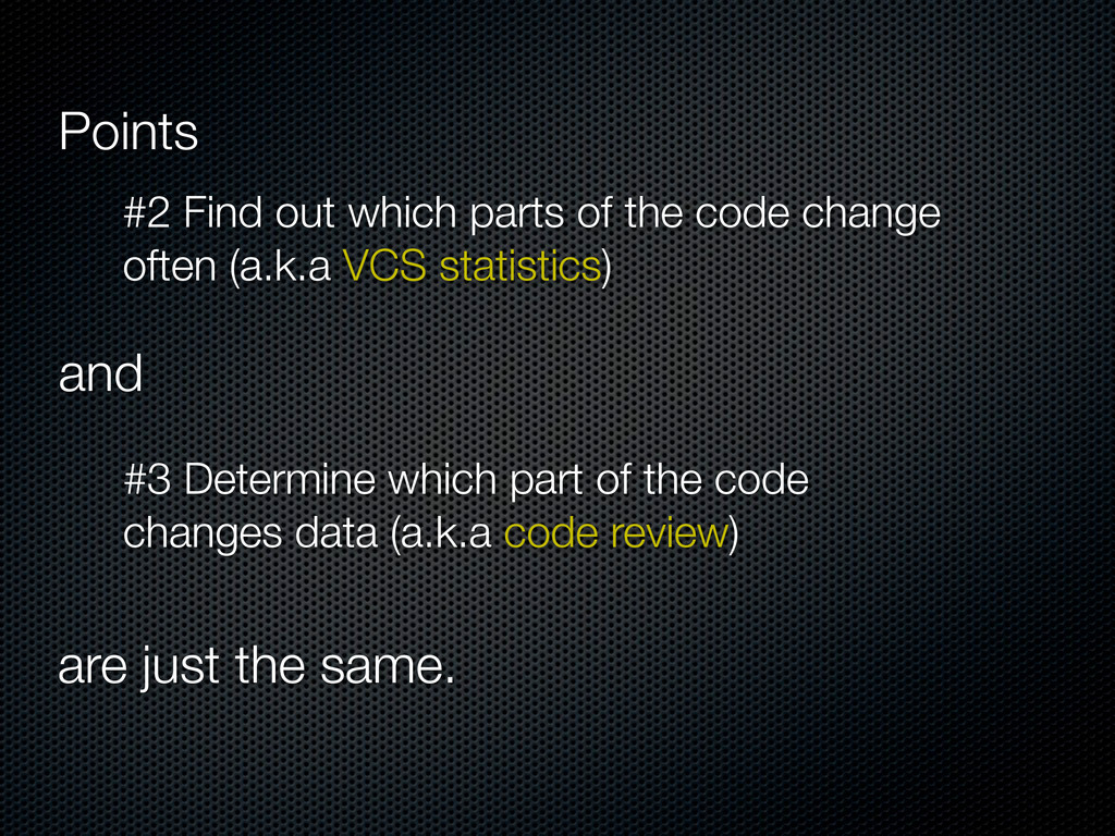 #2 Find out which parts of the code change ofte...