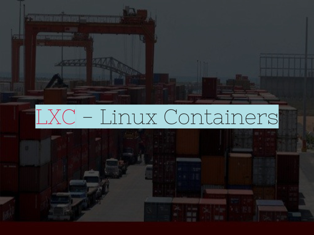 LXC - Linux Containers
