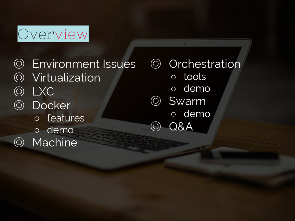 Overview ◎ Environment Issues ◎ Virtualization ...