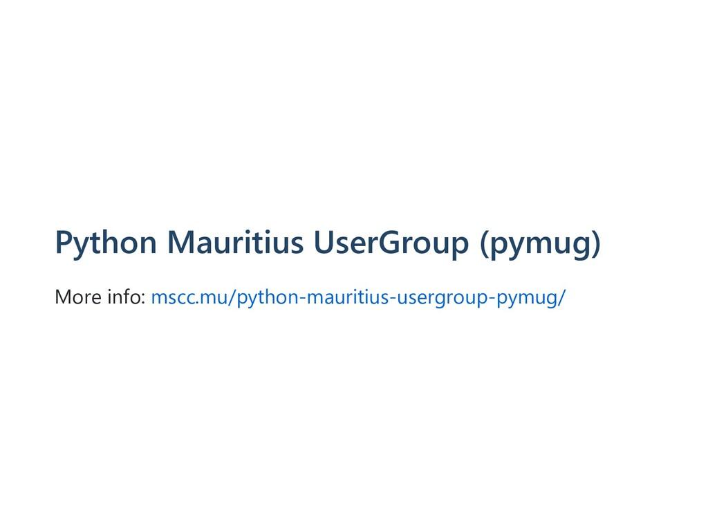 Python Mauritius UserGroup (pymug) More info: m...