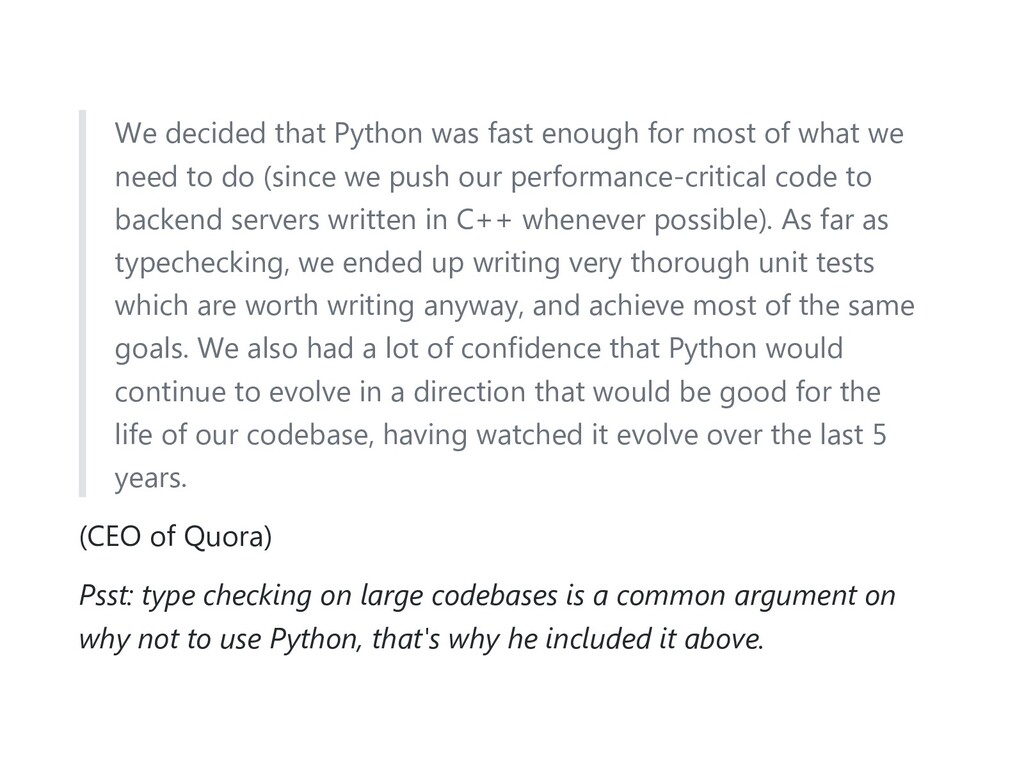 We decided that Python was fast enough for most...