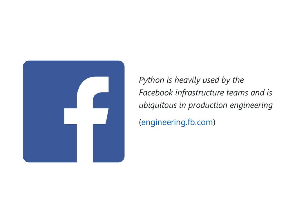 Python is heavily used by the Facebook infrastr...
