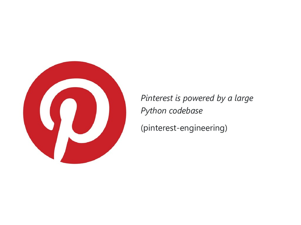 Pinterest is powered by a large Python codebase...