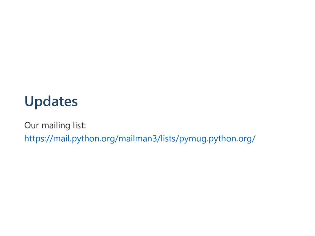 Updates Our mailing list: https://mail.python.o...