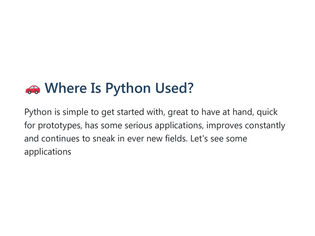 Where Is Python Used? Python is simple to get s...