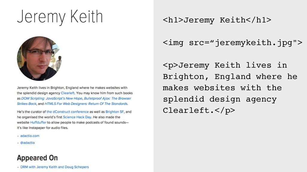 """<h1>Jeremy Keith</h1> <img src=""""jeremykeith.jpg..."""