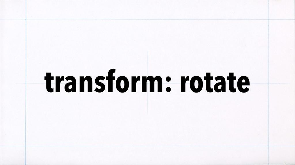 transform: rotate