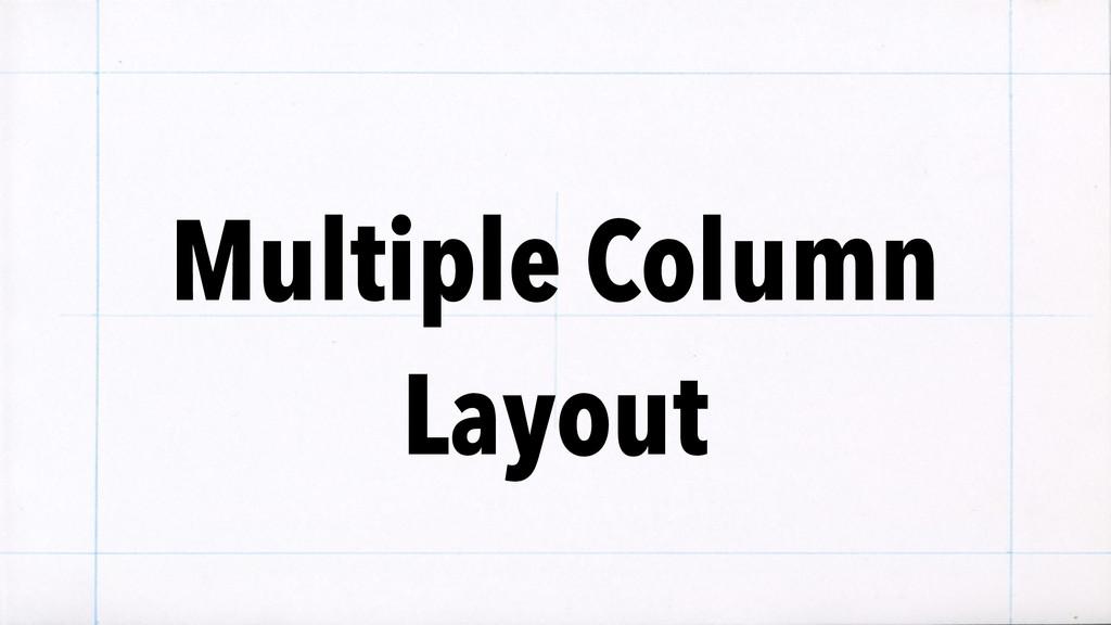 Multiple Column Layout