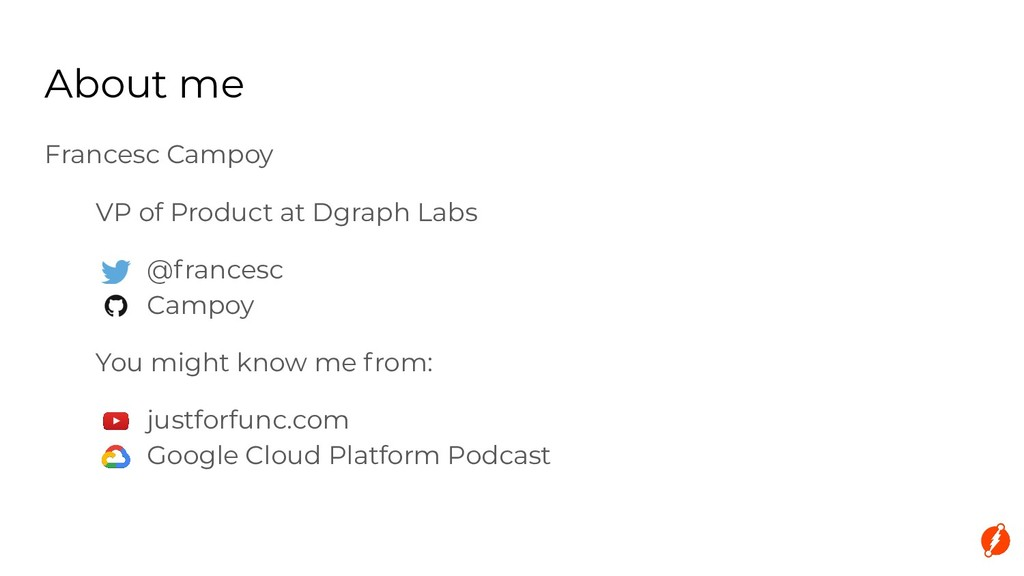 Francesc Campoy VP of Product at Dgraph Labs @f...