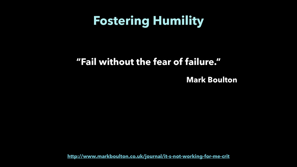 "Fostering Humility ""Fail without the fear of fa..."