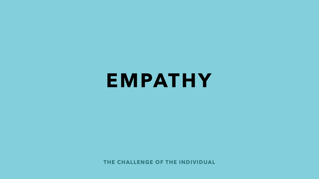 THE CHALLENGE OF THE INDIVIDUAL EMPATHY