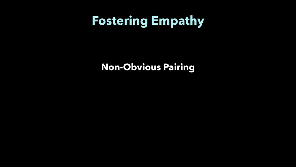 Fostering Empathy Non-Obvious Pairing