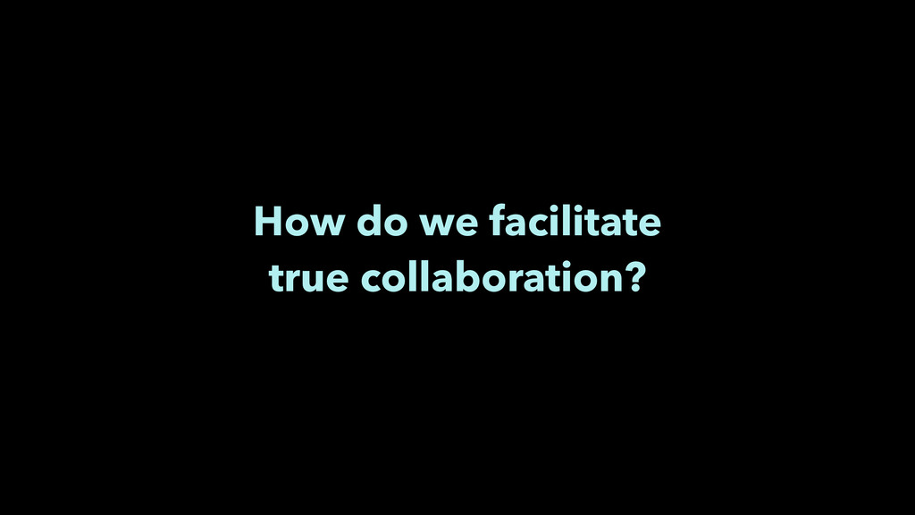 How do we facilitate