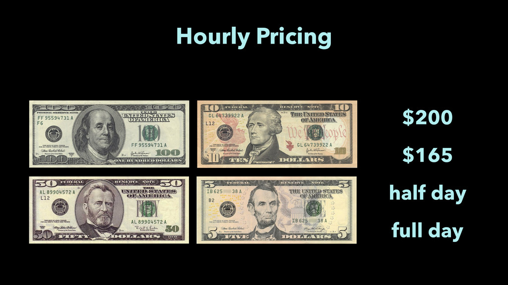 Hourly Pricing $200 $165 half day full day