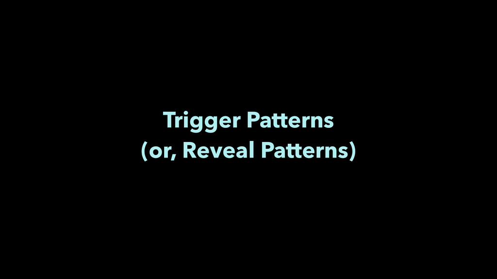 Trigger Patterns