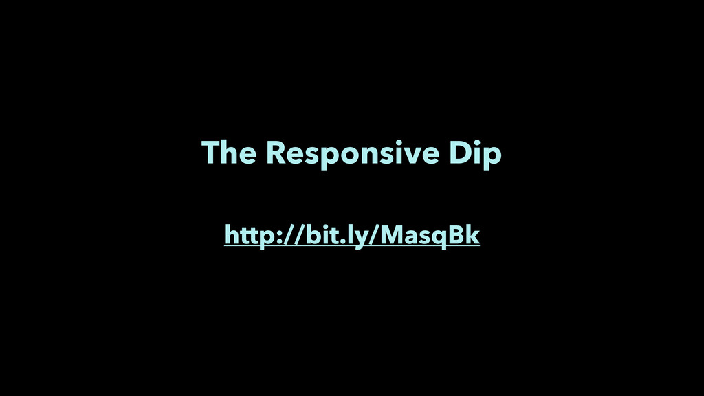 The Responsive Dip ! http://bit.ly/MasqBk