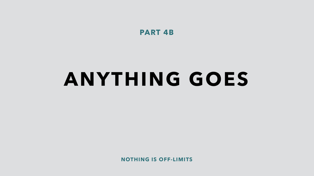 ANYTHING GOES NOTHING IS OFF-LIMITS PART 4B