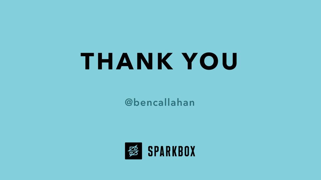 THANK YOU @bencallahan