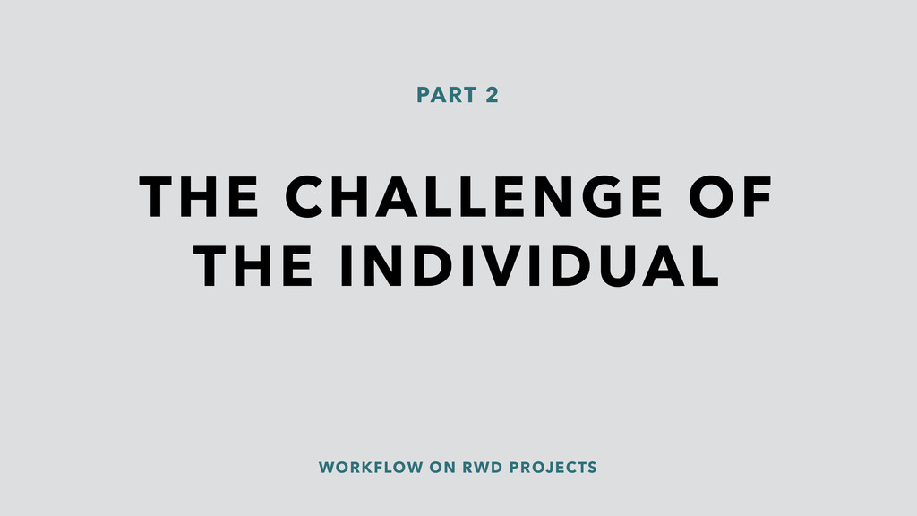 WORKFLOW ON RWD PROJECTS THE CHALLENGE OF THE I...
