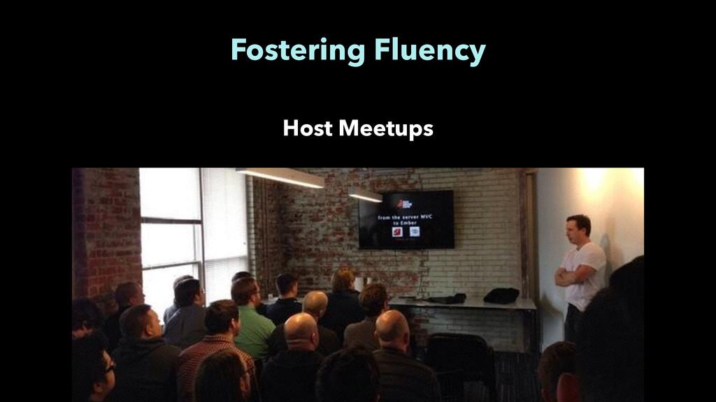 Fostering Fluency Host Meetups