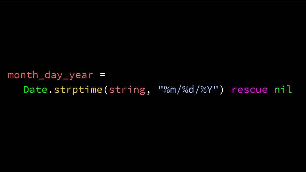 "month_day_year = Date.strptime(string, ""%m/%d/%..."