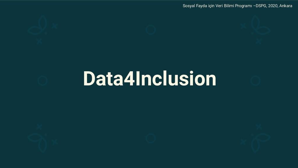 Data4Inclusion Sosyal Fayda için Veri Bilimi Pr...