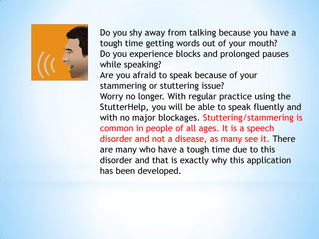 Do you shy away from talking because you have a...