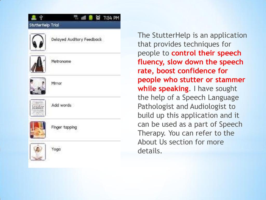 The StutterHelp is an application that provides...
