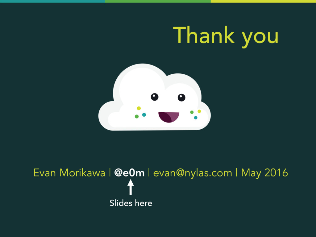Evan Morikawa | @e0m | evan@nylas.com | May 201...